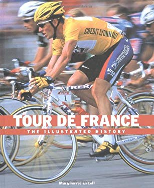 Tour de France: The Illustrated History 9781552978009