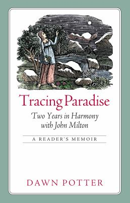 Tracing Paradise: Two Years in Harmony with John Milton 9781558497016