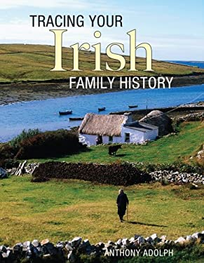 Tracing Your Irish Family History 9781554074587