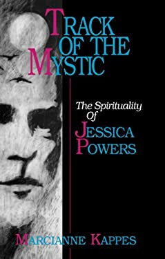 Track of the Mystic: The Spirituality of Jessica Powers