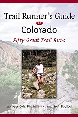 Trail Runner's Guide to Colorado: 50 Great Trail Runs 9781555914097