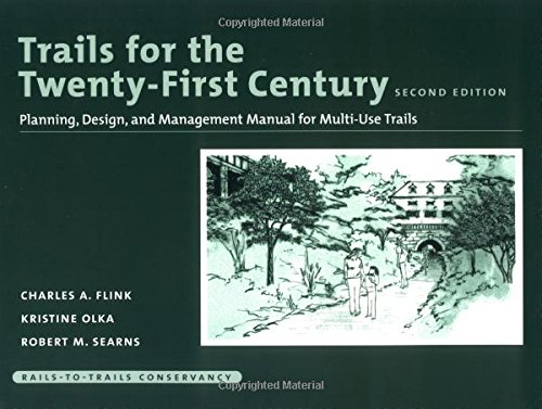 Trails for the Twenty-First Century: Planning, Design, and Management Manual for Multi Use Trails