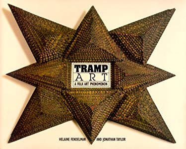 Tramp Art: A Folk Art Phenomenon 9781556709050