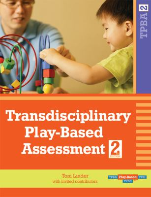 Transdisciplinary Play-Based Assessment: A Functional Approach to Working with Young Children 9781557668714
