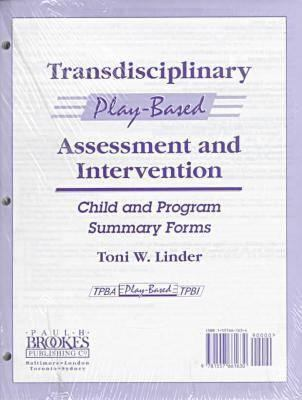 Transdisciplinary Play-Based Assessment and Intervention: Child and Program Summary Forms 9781557661630