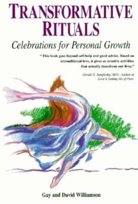Transformative Rituals: Celebrations for Personal Growth 9781558742932