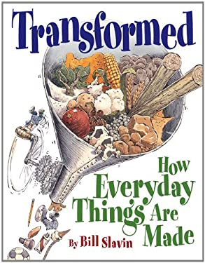 Transformed: How Everyday Things Are Made 9781554532445