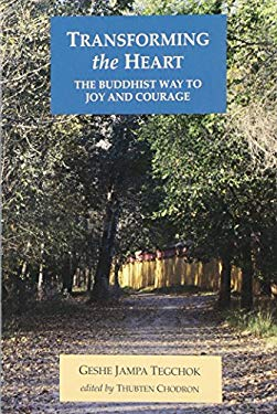 Transforming the Heart: The Buddhist Way to Joy and Courage 9781559390996