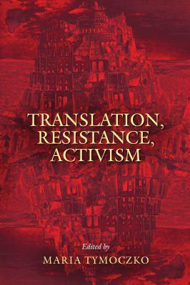 Translation, Resistance, Activism 9781558498334