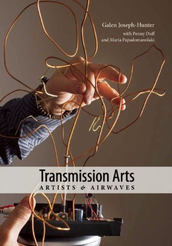 Transmission Arts: Artists & Airwaves 9781555541514
