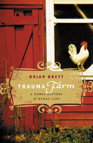 Trauma Farm: A Rebel History of Rural Life 9781553658030