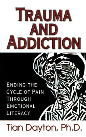 Trauma and Addiction: Ending the Cycle of Pain Through Emotional Literacy 9781558747517