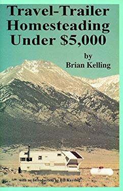 Travel-Trailer Homesteading Under $5,000 9781559501323