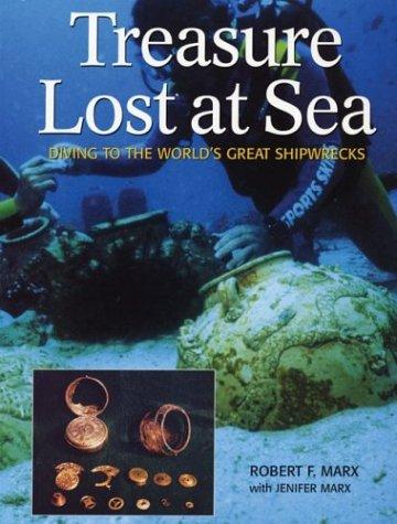Treasure Lost at Sea: Diving to the World's Great Shipwrecks 9781552978726