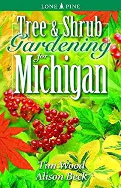 Tree & Shrub Gardening for Michigan 9781551053479