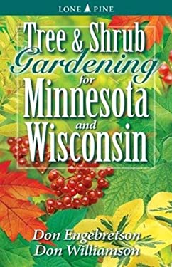 Tree and Shrub Gardening for Minnesota & Wisconsin 9781551054834