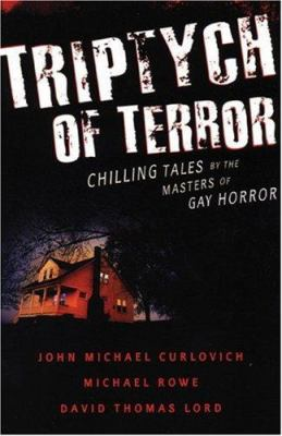 Triptych of Terror: Three Chilling Tales by the Masters of Gay Horror 9781555839741