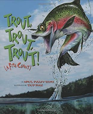 Trout, Trout, Trout: (A Fish Chant) 9781559718899