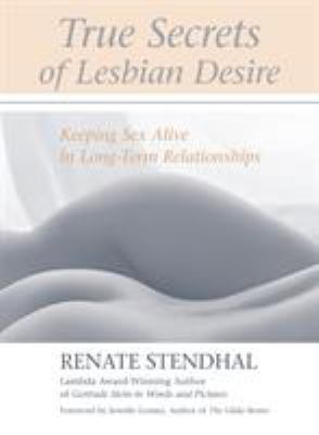 True Secrets of Lesbian Desire: Keeping Sex Alive in Long-Term Relationships 9781556434754