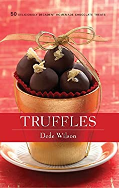 Truffles: 50 Deliciously Decadent Homemade Chocolate Treats 9781558322301