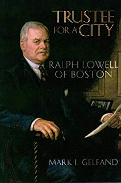 Trustee for a City: Ralph Lowell of Boston 9781555533694