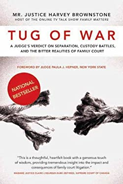 Tug of War: A Judge's Verdict on Separation, Custody Battles, and the Bitter Realities of Family Court 9781550228700