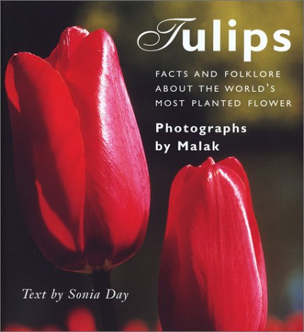 Tulips: Facts and Folklore About the World's Most Planted Flower 9781552633410