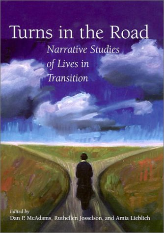 Turns in the Road: Narrative Studies of Lives in Transition 9781557987730