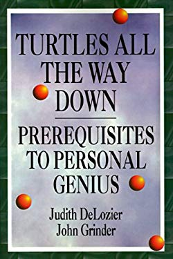 Turtles All the Way Down: Prerequisites to Personal Genius 9781555520229