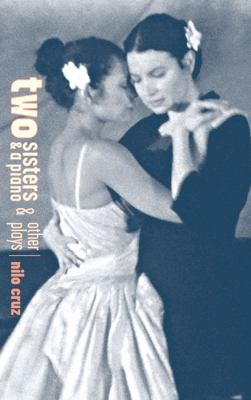 Two Sisters and a Piano and Other Plays 9781559362580