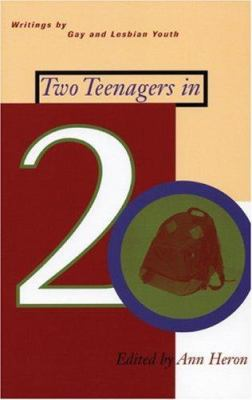 Two Teenagers in 20: Writings by Gay and Lesbian Youth 9781555832827