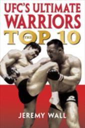 UFC's Ultimate Warriors: The Top 10 6828197