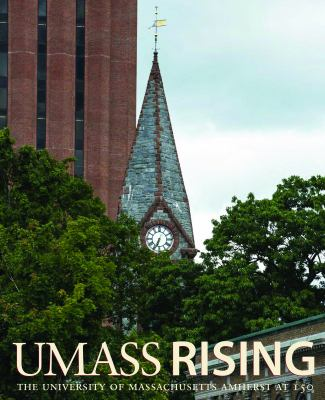 UMass Rising: The University of Massachusetts Amherst at 150 9781558499898