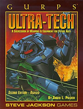 Ultra-Tech: A Sourcebook of Weapons & Equipment for Future Ages 9781556343155