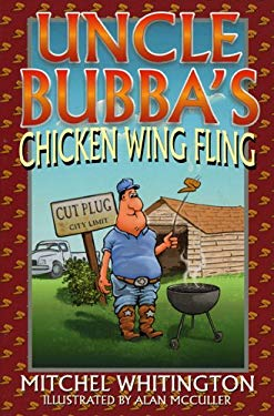 Uncle Bubba's Chick Wing Fling 9781556226953