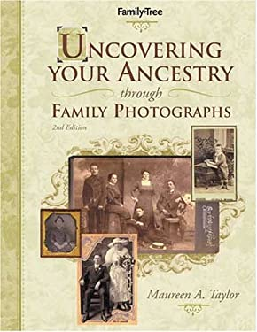 Uncovering Your Ancestry Through Family Photographs 9781558707245