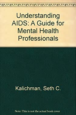 Understanding AIDS: A Guide for Mental Health Professionals 9781557982841