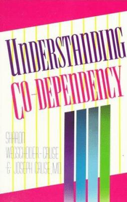 Understanding Co-Dependency 9781558740778