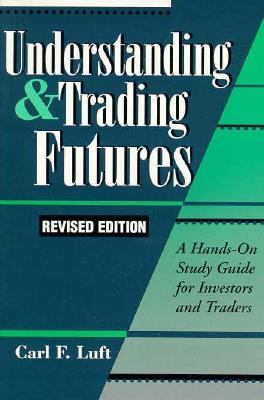 Understanding & Trading Futures: A Hands-On Study Guide for Investors and Traders 9781557385703