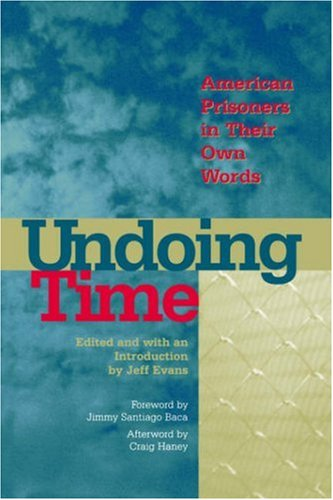 Undoing Time: American Prisoners in Their Own Words 9781555534585