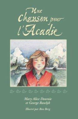 Une Chanson Pour L'Acadie 9781551094762