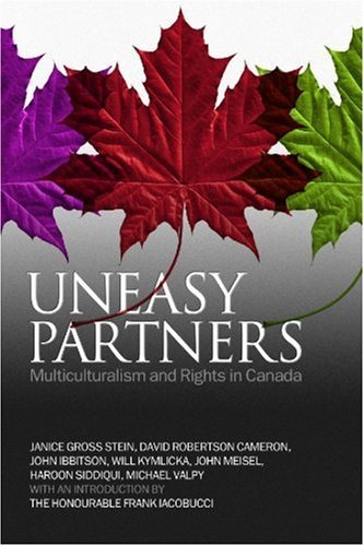 Uneasy Partners: Multiculturalism and Rights in Canada 9781554580125