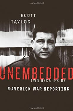 Unembedded: Two Decades of Maverick War Reporting 9781553652922