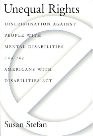 Unequal Rights: Discrimination Against People with Mental Disabilities and the Americans with Disabilities ACT 9781557986818