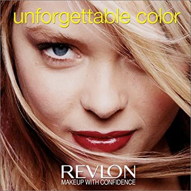 Unforgettable Color: Revlon Makeup with Confidence 9781552976708