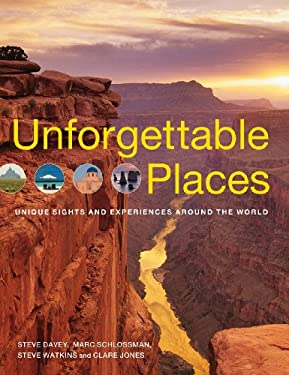 Unforgettable Places: Unique Sites and Experiences Around the World 9781554075300