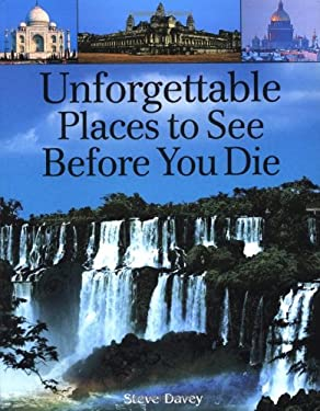 Unforgettable Places to See Before You Die 9781552979556