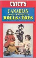 Unitt's Canadian Price Guide to Dolls and Toys 9781550410297