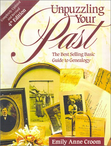 Unpuzzling Your Past: The Best-Selling Basic Guide to Genealogy 9781558705562