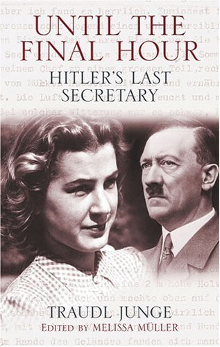 Until the Final Hour: Hitler's Last Secretary 9781559707565